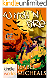 Magic and Mayhem: Witch 'N Fire (Kindle Worlds Novella) (Magick & Chaos Book 2)