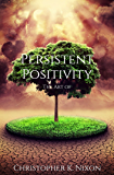 The Art of Persistent Positivity