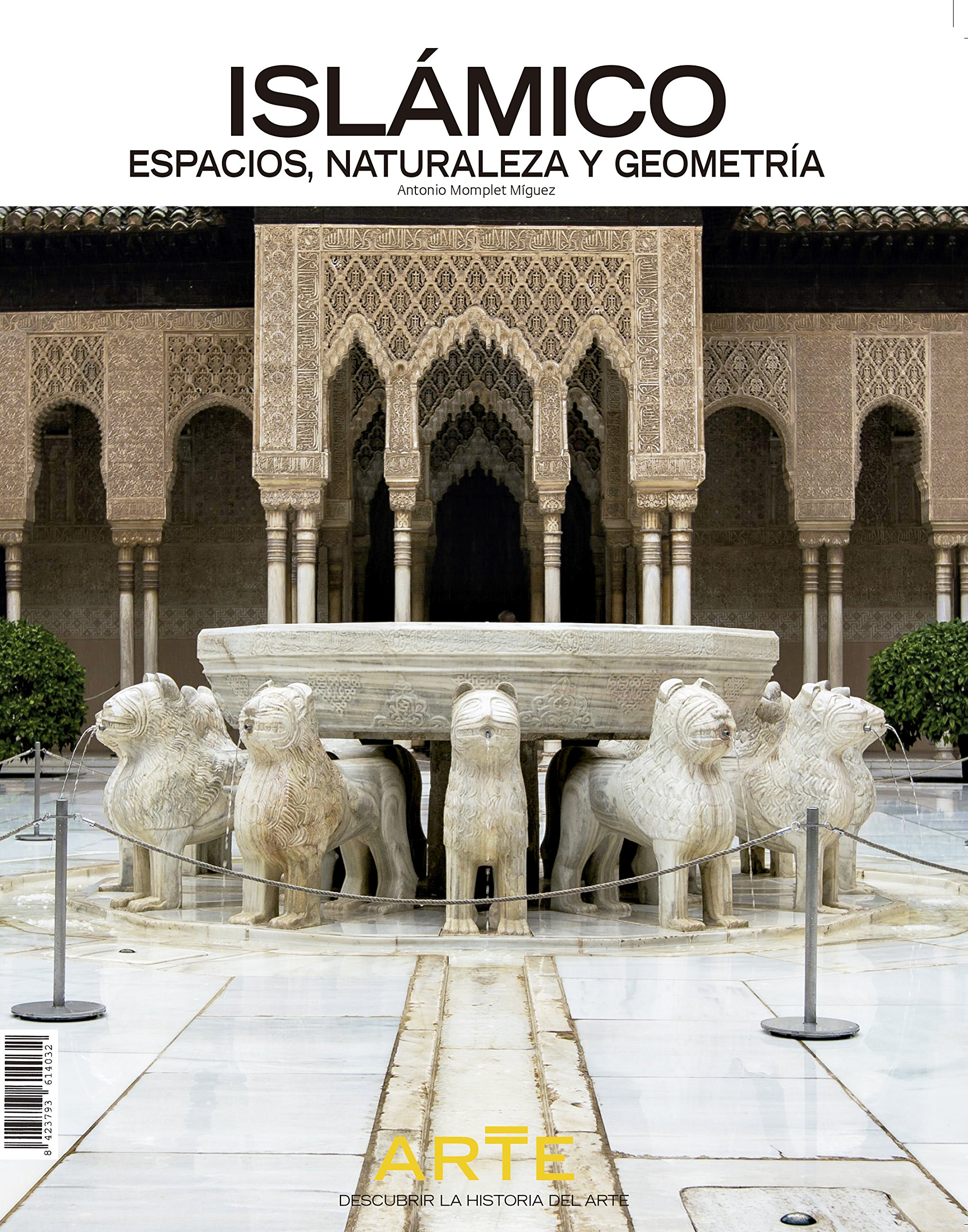 ISLAMICO. Espacios, Naturaleza y Geometría: Amazon.es: MOMPLET MÍGUEZ, Antonio: Libros