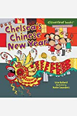 Chelsea's Chinese New Year (Cloverleaf Books ™ — Holidays and Special Days) Kindle Edition