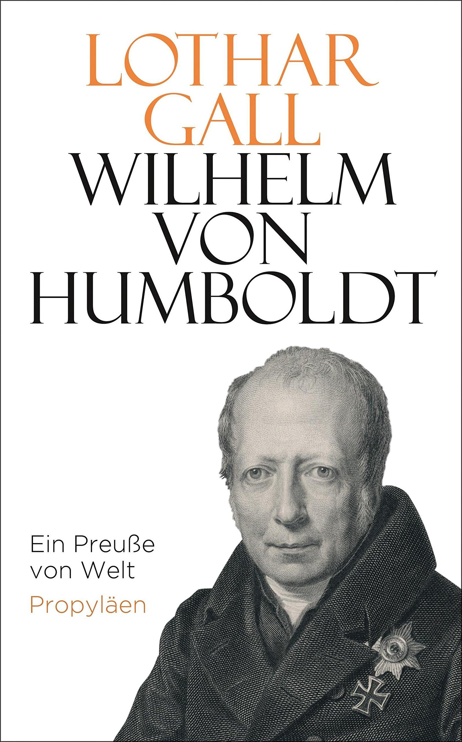 Wilhelm von Humboldt: Ein Preuße von Welt