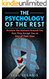 The Psychology of The Rest: Analyze the Humans Around You that They Accept You as One of Their Own