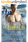 Shattered Warrior: (Dark Warrior Alliance Book 8)