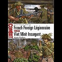 French Foreign Légionnaire vs Viet Minh Insurgent: North Vietnam 1948–52 (Combat Book 36)