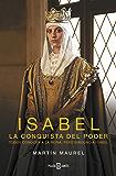Isabel, la conquista del poder: Todos conocen a la reina, pero ninguno a Isabel