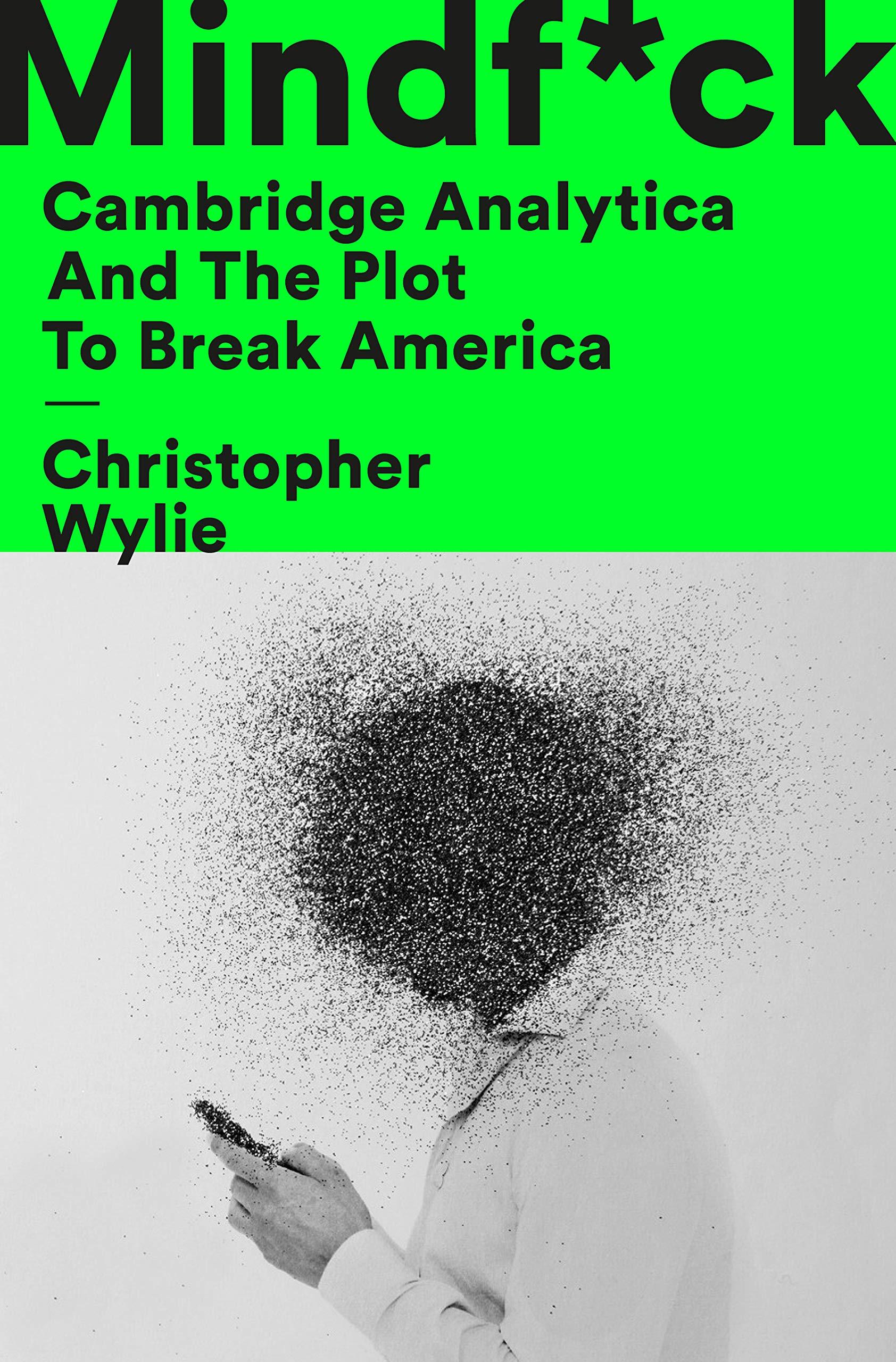 Mindf*ck: Cambridge Analytica and the Plot to Break America by Random House