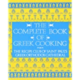 The Complete Book of Greek Cooking: The Recipe Club of St. Paul's Orthodox Cathedral