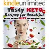 Tasty keto.: Extreme fat burning with keto diet. Loss Weight and have Beautiful Skin with Tasty Ketogenic Recipes.