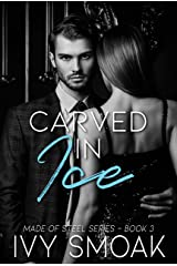 Carved in Ice (Made of Steel Series Book 3) Kindle Edition