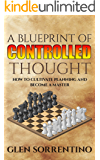 Chess: A Blueprint of Controlled Thought: How To Cultivate Planning and Become a Master