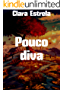 Pouco diva (Portuguese Edition)