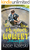 The Now or Never Moment: Freshman Year