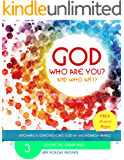 GOD Who Are You? AND Who Am I?: Knowing and Experiencing God by His Hebrew Names: Crossing the Jordan River