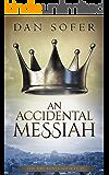 An Accidental Messiah: A Novel (The Dry Bones Society Book 2)