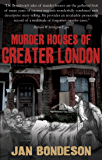 Murder Houses of Greater London (English Edition)