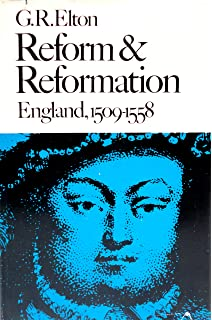 Reform and Reformation: England, 1509-1558 (The New History of England)