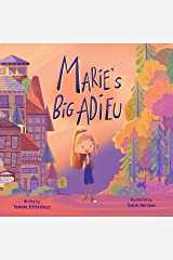 Marie's Big Adieu: A children's book about accepting change Kindle Edition