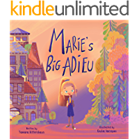 Marie's Big Adieu: A children's book about accepting change