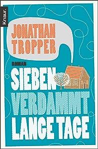 Sieben verdammt lange Tage: Roman (German Edition)