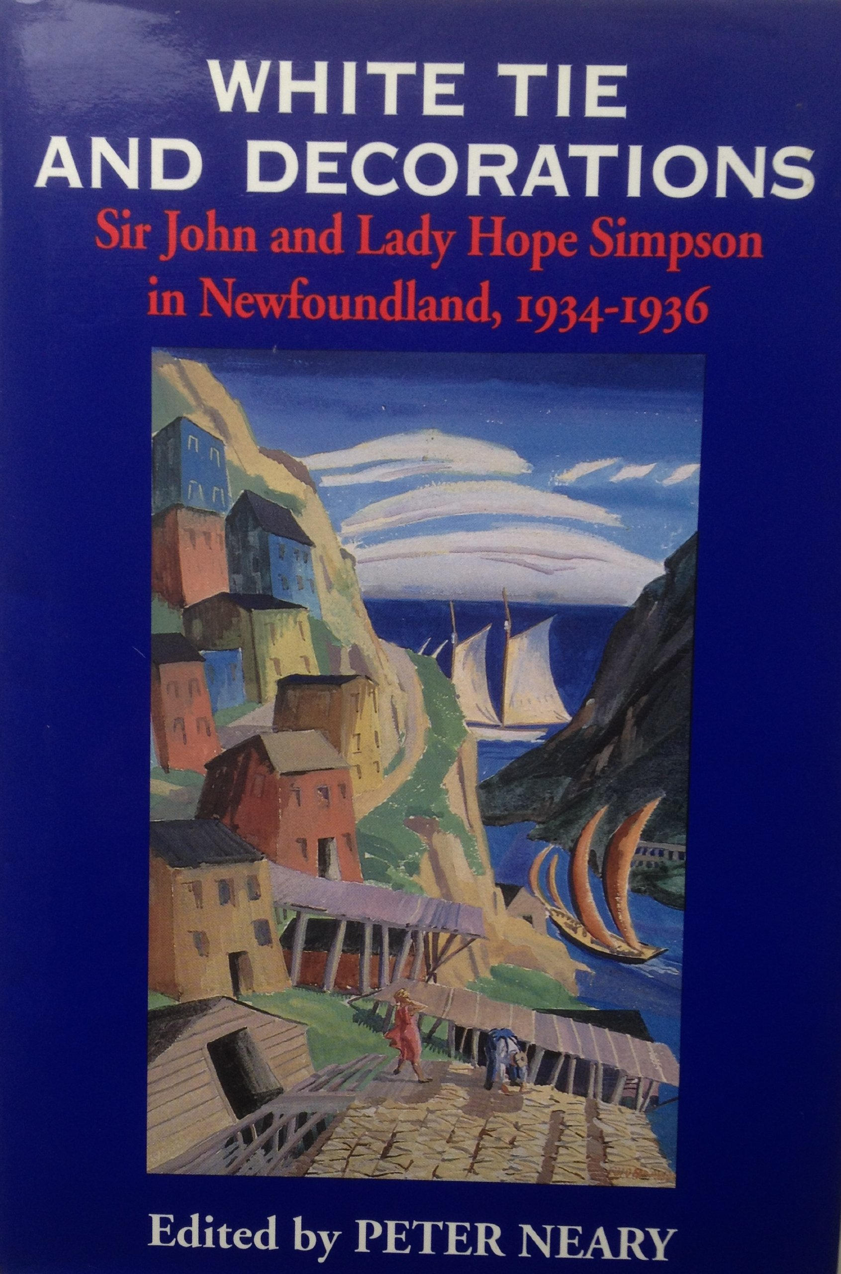 White Tie and Decorations: Sir John and Lady Hope Simpson in Newfoundland, 1934-1936