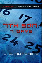 7th Son: 7 Days (A Prequel to the 7th Son Trilogy) Kindle Edition