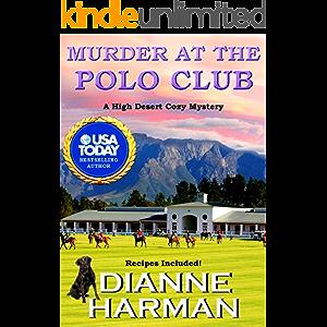 Murder at the Polo Club: A High Desert Cozy Mystery (High Desert Cozy Mystery Series Book 4)