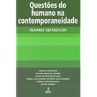 QUESTÕES DO HUMANO NA CONTEMPORANEIDADE: OLHARES GESTÁLTICOS