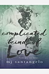 Complicated Kind of Love: Kinds of Love Series Kindle Edition