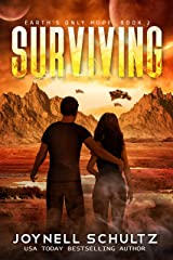 Surviving: A Romantic Sci-Fi Adventure (Earth's Only Hope Book 2) Kindle Edition