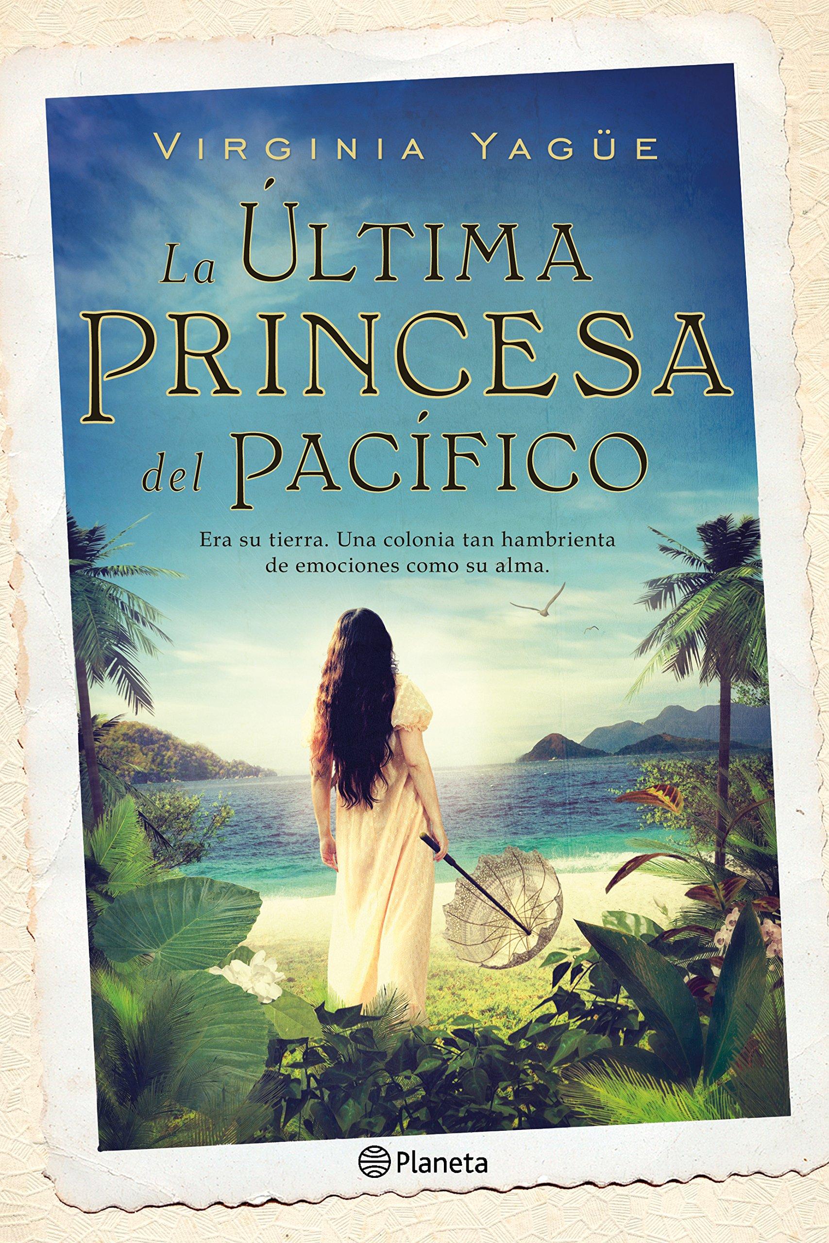 La última princesa del Pacífico: Virginia Yagüe ...
