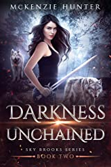 Darkness Unchained (Sky Brooks Series Book 2) Kindle Edition