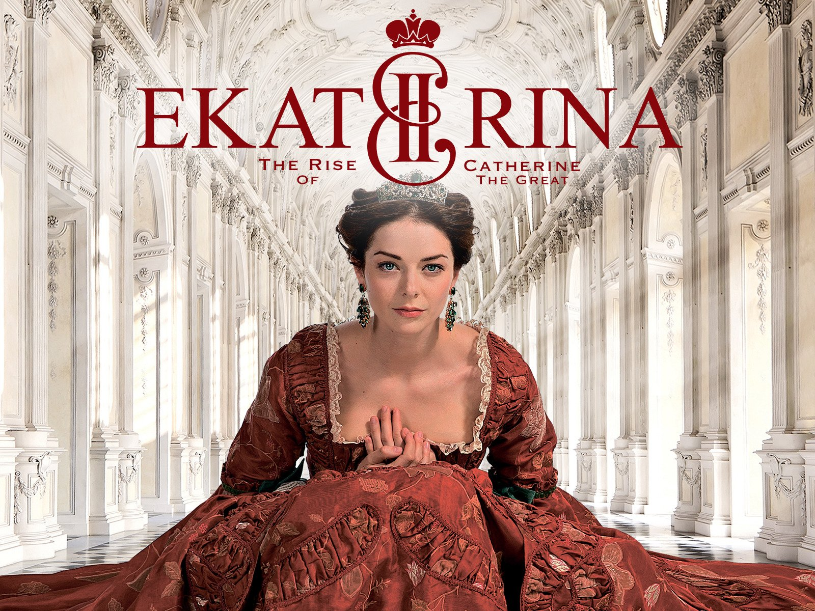 Ekaterina II: The Rise of Catherine the Great