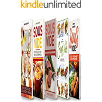 Sous Vide: 5 Books in 1- Modern Sous Vide recipes for Home+ Sous Vide Vegetarian meals+ Quick and Easy Sous Vide recipes+ Sous Vide French recipes+  Sous Vide low or no-heat recipes