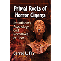Primal Roots of Horror Cinema: Evolutionary Psychology and Narratives of Fear book cover