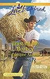 Trusting the Cowboy (Big Sky Cowboys)