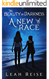 The Beauty in Darkness: A New Race