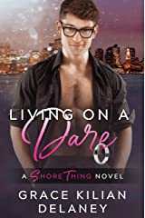 Living on a Dare: A Shore Thing Novel (Book One) Kindle Edition