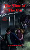 The Time of the Cat: A Classic - Fast-Paced, Alien-Invasion Adventure! (Gaea Ascendant Book 1)
