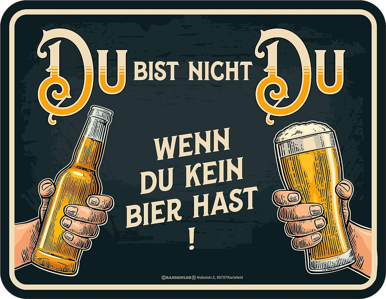 Wenn du kein Bier hast! RAHMENLOS Deko Blechschild Du bist Nicht Du