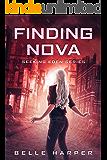 Finding Nova: A Post Apocalyptic/ Dystopian Romance (Seeking Eden Book 1)