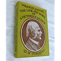 Francis Galton: The Life and Work of a Victorian Genius