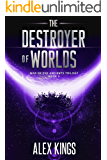 The Destroyer of Worlds: War of the Ancients Trilogy Book 2