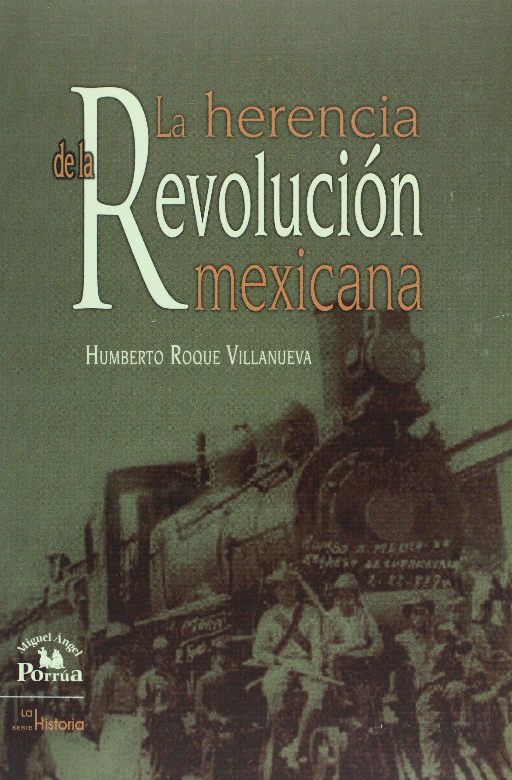 La herencia de la Revolucion Mexicana (La historia / History) (Spanish Edition) pdf epub