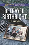 Betrayed Birthright (Love Inspired Suspense)