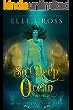 So Deep the Ocean: Volume 2 (The Brightling Court Series Book 4)