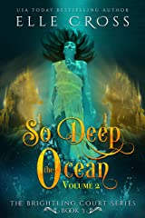 So Deep the Ocean: Volume 2 (The Brightling Court Series Book 4) Kindle Edition