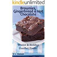 Brownies, Gingerbread & Hot Chocolate: Winter & Holiday Comfort Foods! (Southern Cooking Recipes)