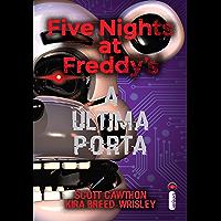 Five Nights at Freddy's. A última Porta (Five Nights At Freddy's Livro 3)