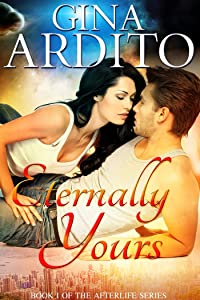 Eternally Yours (The Afterlife Series Book 1)