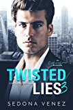Twisted Lies 3: A Enemies-to-Lovers Romance (Dirty Secrets)